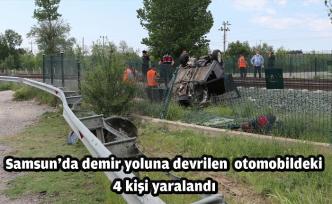 Samsun'da demir yoluna devrilen otomobildeki 4 kişi yaralandı