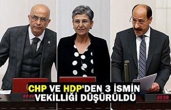 CHP VE HDP'DEN 3 İSMİN VEKİLLİĞİ DÜŞÜRÜLDÜ