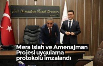 Mera Islah ve Amenajman Projesi uygulama protokolü imzalandı