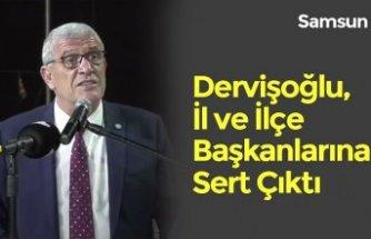 Dervişoğlu, İl ve İlçe Başkanlarına Sert Çıktı