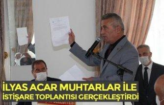 İLYAS ACAR MUHTARLAR İLE İSTİŞARE TOPLANTISI GERÇEKLEŞTİRDİ