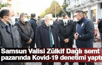 SamsunValisi Zülkif Dağlı semt pazarında Kovid-19 denetimi yaptı