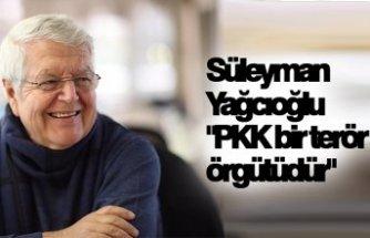 """Süleyman Yağcıoğlu """"PKK bir terör örgütüdür"""""""