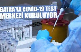 BAFRA'YA COVİD-19 TEST MERKEZİ KURULUYOR