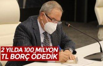 2 YILDA 100 MİLYON TL BORÇ ÖDEDİK
