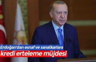 Erdoğan'dan esnaf ve sanatkarlara kredi erteleme müjdesi
