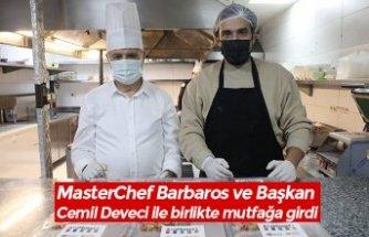 MasterChef Barbaros ve Başkan Cemil Deveci ile birlikte mutfağa girdi