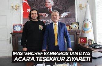MASTERCHEF BARBAROS'TAN İLYAS ACAR'A TEŞEKKÜR ZİYARETİ