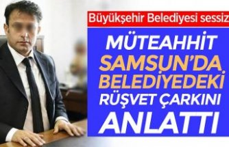Müteahhit Samsun'da belediyedeki rüşvet çarkını anlattı