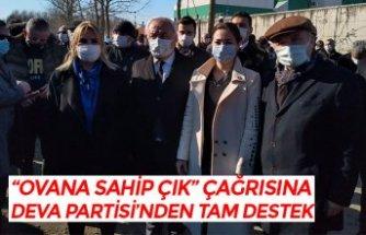 """""""OVANA SAHİP ÇIK"""" ÇAĞRISINA DEVA PARTİSİ'NDEN TAM DESTEK"""