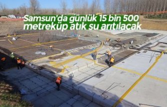 Samsun'da günlük 15 bin 500 metreküp atık su arıtılacak