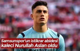 Samsunspor'un istikrar abidesi kaleci Nurullah Aslan oldu