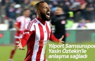 Yılport Samsunspor Yasin Öztekin'le anlaşma sağladı