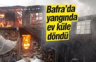 Bafra'da yangında ev küle döndü