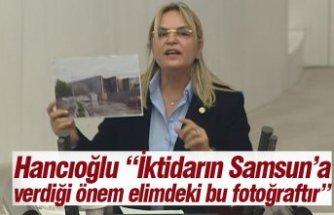 """Hancıoğlu """"İktidarın Samsun'a verdiği önem elimdeki bu fotoğraftır"""""""