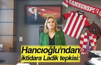 Hancıoğlu'ndan iktidara Ladik tepkisi: