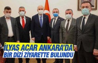 İLYAS ACAR ANKARA'DA BİR DİZİ ZİYARETTE BULUNDU