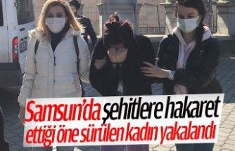 Samsun'da şehitlere hakaret ettiği öne sürülen kadın yakalandı
