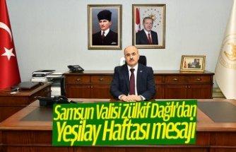 SamsunValisi Zülkif Dağlı'dan Yeşilay Haftası mesajı