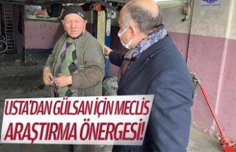 USTA'DAN GÜLSAN İÇİN MECLİS ARAŞTIRMA ÖNERGESİ!