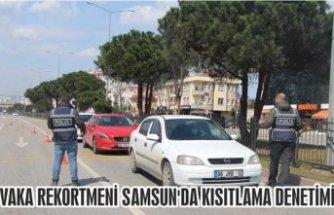 VAKA REKORTMENİ SAMSUN'DA KISITLAMA DENETİMİ