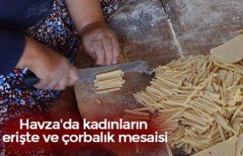 Havza'da kadınların erişte ve çorbalık mesaisi