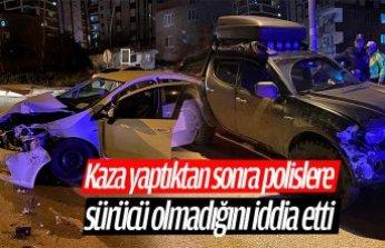 Kaza yaptıktan sonra polislere sürücü olmadığını iddia etti