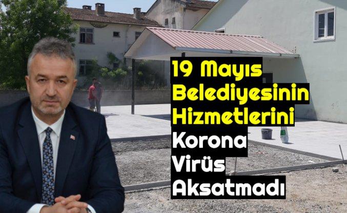 19 Mayıs Belediyesinin Hizmetlerini Korona Virüs Aksatmadı