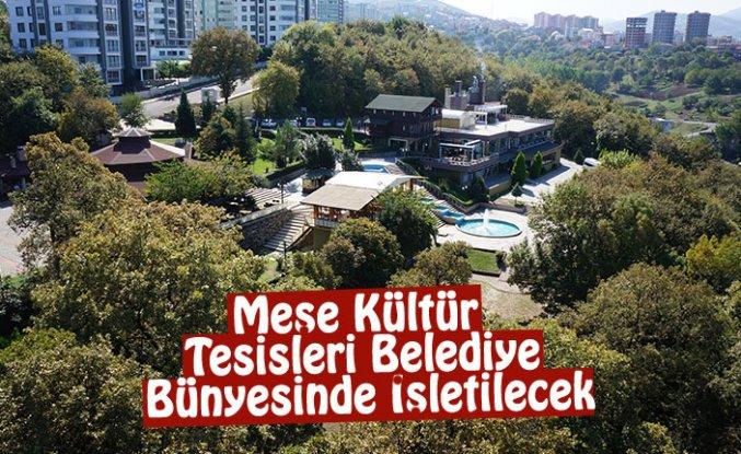 Meşe Kültür Tesisleri Belediye Bünyesinde İşletilecek