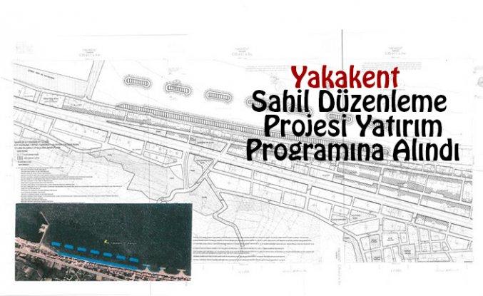 Yakakent Sahil Düzenleme Projesi Yatırım Programına Alındı