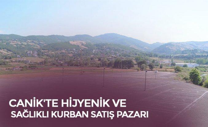 CANİK'TE HİJYENİK VE SAĞLIKLI KURBAN SATIŞ PAZARI