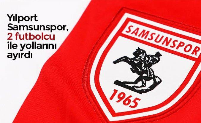 YılportSamsunspor, 2 futbolcu ile yollarını ayırdı