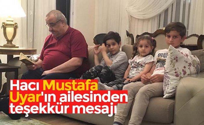 Hacı Mustafa Uyar'ın ailesinden teşekkür mesajı