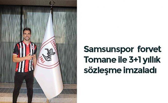 Samsunspor forvet Tomane ile 3+1 yıllık sözleşme imzaladı