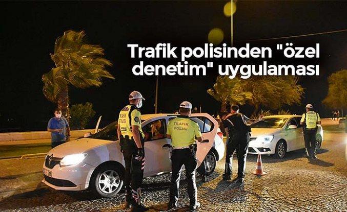 """Trafik polisinden """"özel denetim"""" uygulaması"""