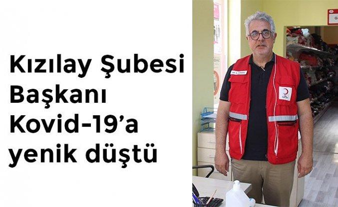 Kızılay Şubesi BaşkanıKovid-19 nedeniyle hayatını kaybetti