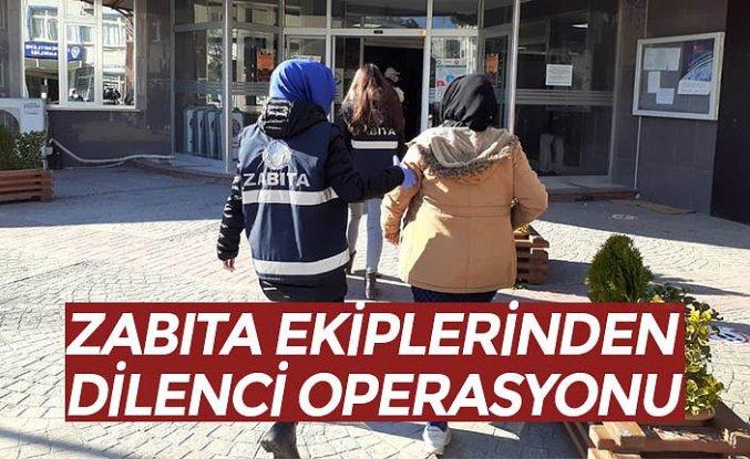 ZABITA EKİPLERİNDEN DİLENCİ OPERASYONU