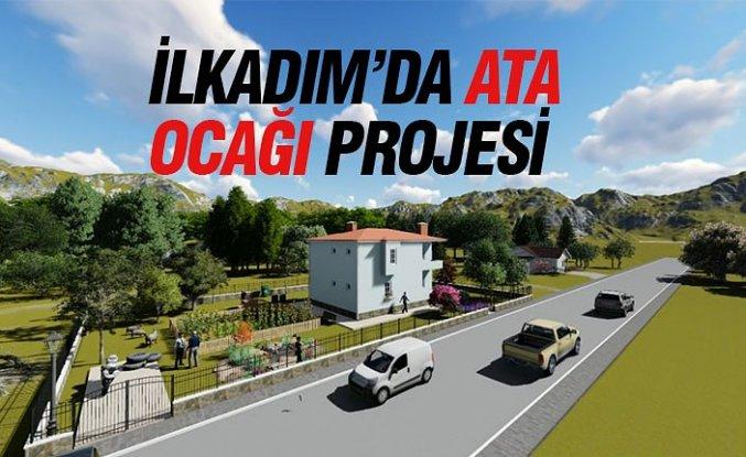 """İLKADIM'DA """"ATA OCAĞI """" PROJESİ"""