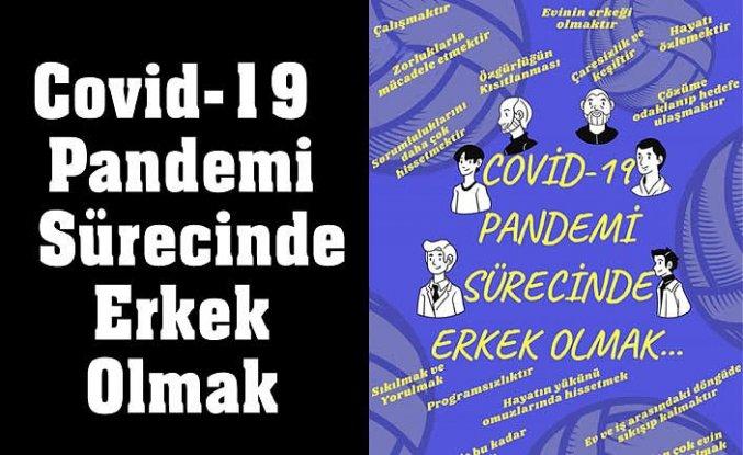 Covid-19 Pandemi Sürecinde Erkek Olmak