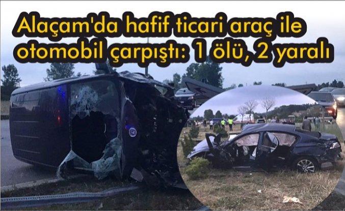 Samsun'da hafif ticari araç ile otomobil çarpıştı: 1 ölü, 2 yaralı