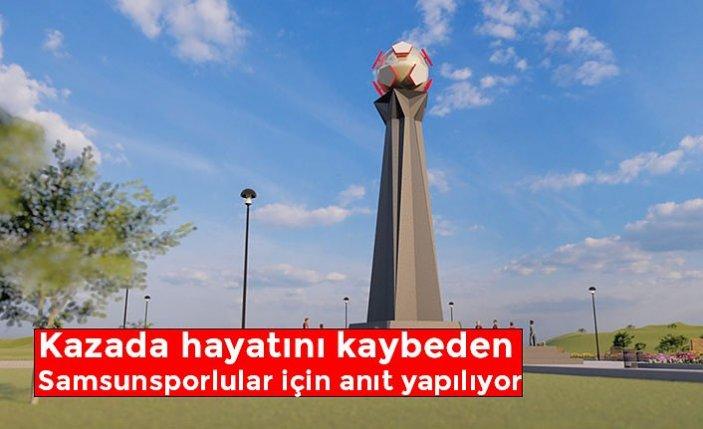 Kazada hayatını kaybeden Samsunsporlular için anıt yapılıyor