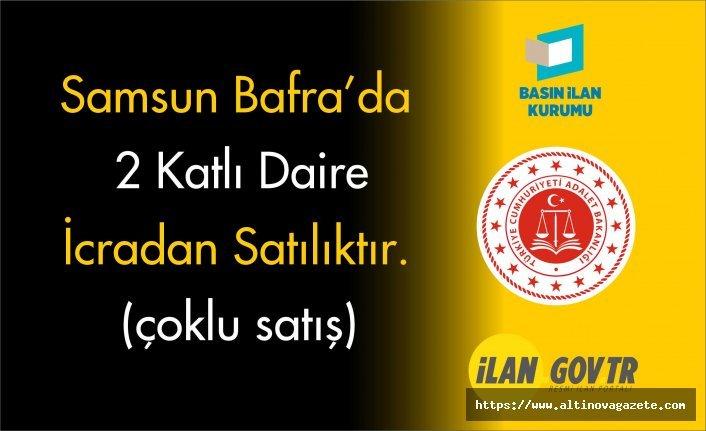 Samsun Bafra'da 2 katlı daire mahkemeden satılıktır (çoklu satış)