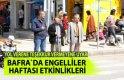 Bafra`da Engelliler Haftası