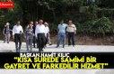 KISA SÜREDE SAMİMİ BİR GAYRET VE FARKEDİLİR...