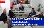 Saadet Partisi`nden Kaymakam Adanur`a ziyaret