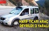 Hafif ticari araç devrildi: 2 yaralı
