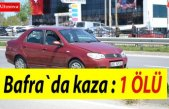 Bafra`da kaza : 1 ölü