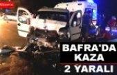 BAFRA'DA KAZA 2 YARALI