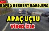 BAFRA'DA ARACINI BARAJA SÜREN ŞAHIS ARANIYOR