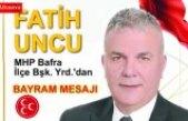 Fatih Uncu'dan Bayram Mesajı